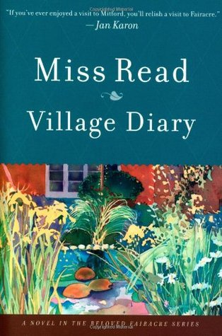 [PDF] [EPUB] Village Diary (Chronicles of Fairacre, #2) Download by Miss Read