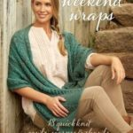 [PDF] [EPUB] Weekend Wraps: 18 Quick Knit Cowls, Scarves and Shawls Download