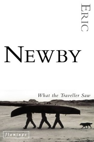 [PDF] [EPUB] What The Traveller Saw Download by Eric Newby