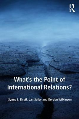 [PDF] [EPUB] What's the Point of International Relations? Download by Synne L Dyvik