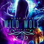 [PDF] [EPUB] Wild Wolf (Wolf Hunt, #2) Download