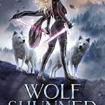 [PDF] [EPUB] Wolf Shunned (The Alpha Queen Legacy, #1) Download