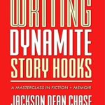 [PDF] [EPUB] Writing Dynamite Story Hooks: A Masterclass in Genre Fiction and Memoir (The Ultimate Author's Guide Book 1) Download