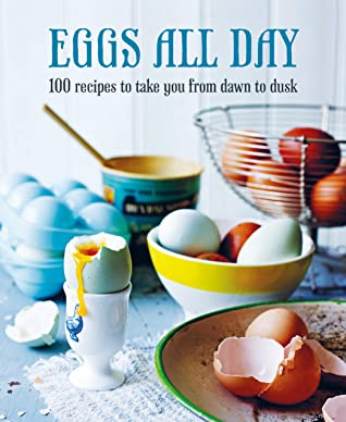[PDF] [EPUB] Eggs All Day: 100 recipes to take you from dawn to dusk Download by Ryland Peters Small