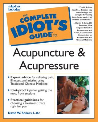 [PDF] [EPUB] The Complete Idiot's Guide to Acupuncture and Acupressure Download by David Sollars